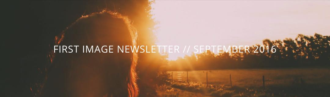 First Image Newsletter // September 2016
